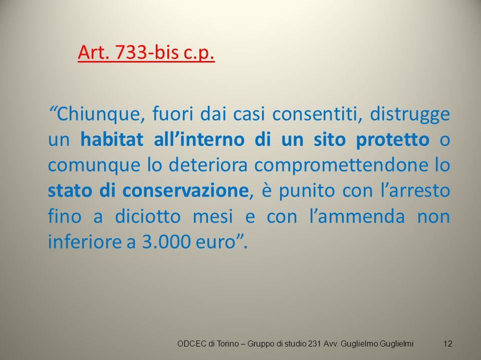 Art. 733-bis c.p. Chiunque, fuori dai casi consentiti, distrugge un habitat allinterno di un sito protetto o comunque lo deteriora compromettendone lo