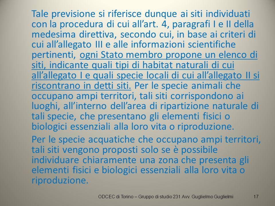 Tale previsione si riferisce dunque ai siti individuati con la procedura di cui allart. 4, paragrafi I e II della medesima direttiva, secondo cui, in