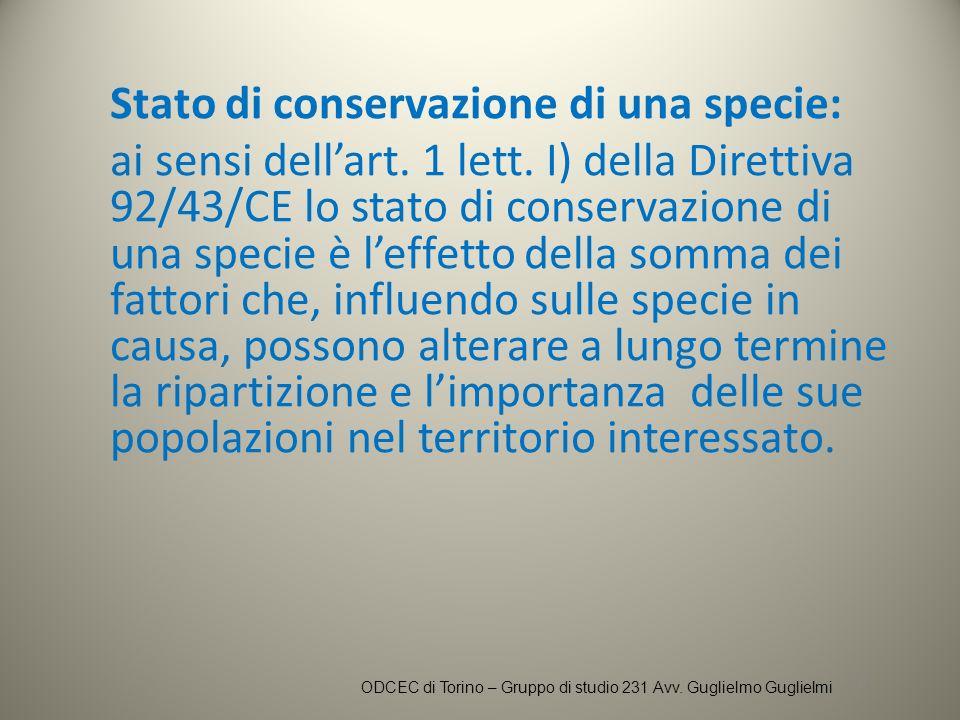 Stato di conservazione di una specie: ai sensi dellart. 1 lett. I) della Direttiva 92/43/CE lo stato di conservazione di una specie è leffetto della s