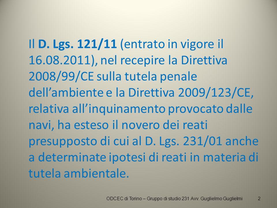 Il D. Lgs. 121/11 (entrato in vigore il 16.08.2011), nel recepire la Direttiva 2008/99/CE sulla tutela penale dellambiente e la Direttiva 2009/123/CE,