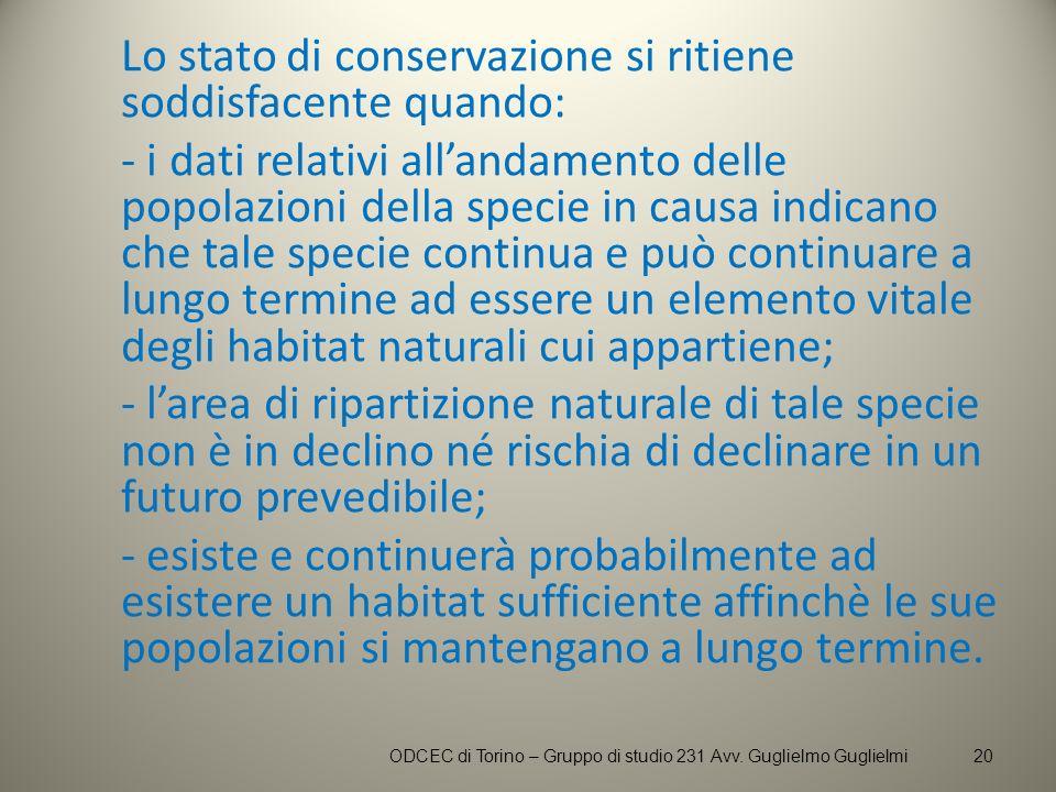 Lo stato di conservazione si ritiene soddisfacente quando: - i dati relativi allandamento delle popolazioni della specie in causa indicano che tale sp