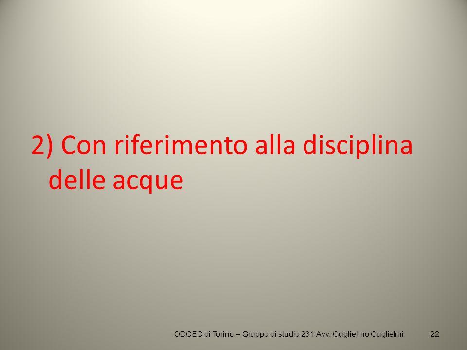 2) Con riferimento alla disciplina delle acque ODCEC di Torino – Gruppo di studio 231 Avv. Guglielmo Guglielmi22