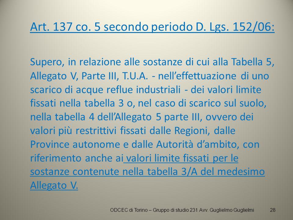 Art. 137 co. 5 secondo periodo D. Lgs. 152/06: Supero, in relazione alle sostanze di cui alla Tabella 5, Allegato V, Parte III, T.U.A. - nelleffettuaz