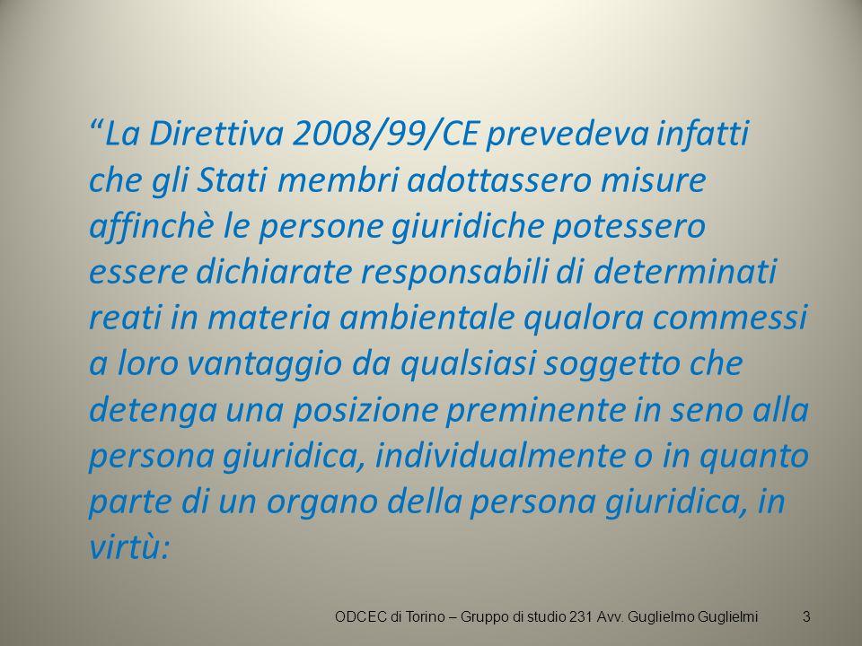 La Direttiva 2008/99/CE prevedeva infatti che gli Stati membri adottassero misure affinchè le persone giuridiche potessero essere dichiarate responsab
