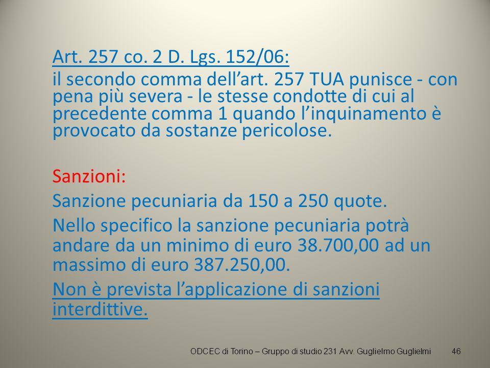 Art. 257 co. 2 D. Lgs. 152/06: il secondo comma dellart. 257 TUA punisce - con pena più severa - le stesse condotte di cui al precedente comma 1 quand