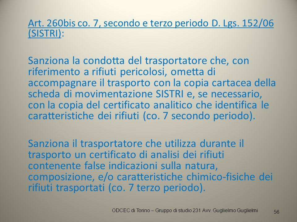 Art. 260bis co. 7, secondo e terzo periodo D. Lgs. 152/06 (SISTRI): Sanziona la condotta del trasportatore che, con riferimento a rifiuti pericolosi,
