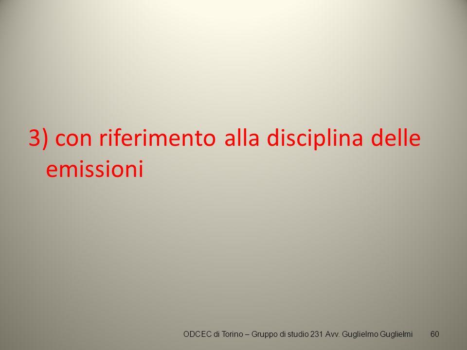 3) con riferimento alla disciplina delle emissioni ODCEC di Torino – Gruppo di studio 231 Avv. Guglielmo Guglielmi60