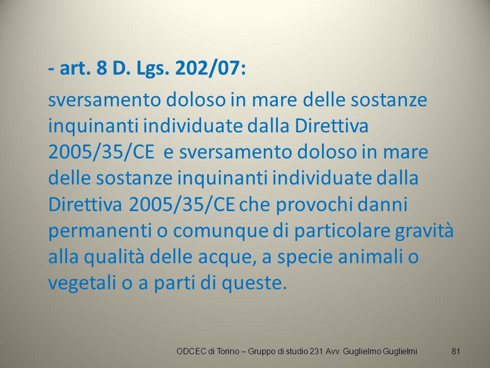 - art. 8 D. Lgs. 202/07: sversamento doloso in mare delle sostanze inquinanti individuate dalla Direttiva 2005/35/CE e sversamento doloso in mare dell