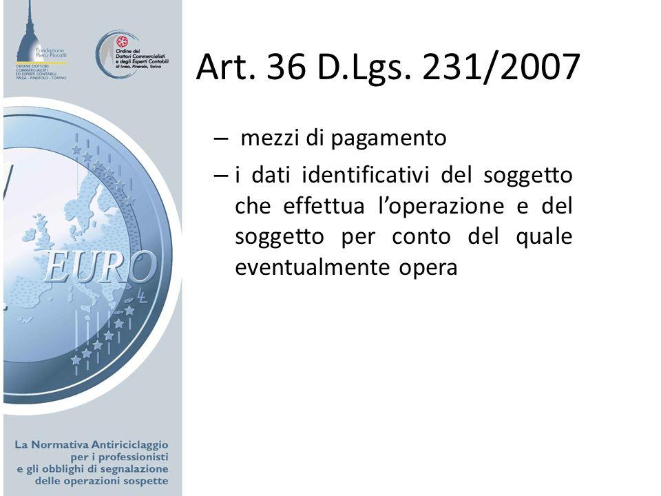 Art. 36 D.Lgs. 231/2007 – mezzi di pagamento – i dati identificativi del soggetto che effettua loperazione e del soggetto per conto del quale eventual
