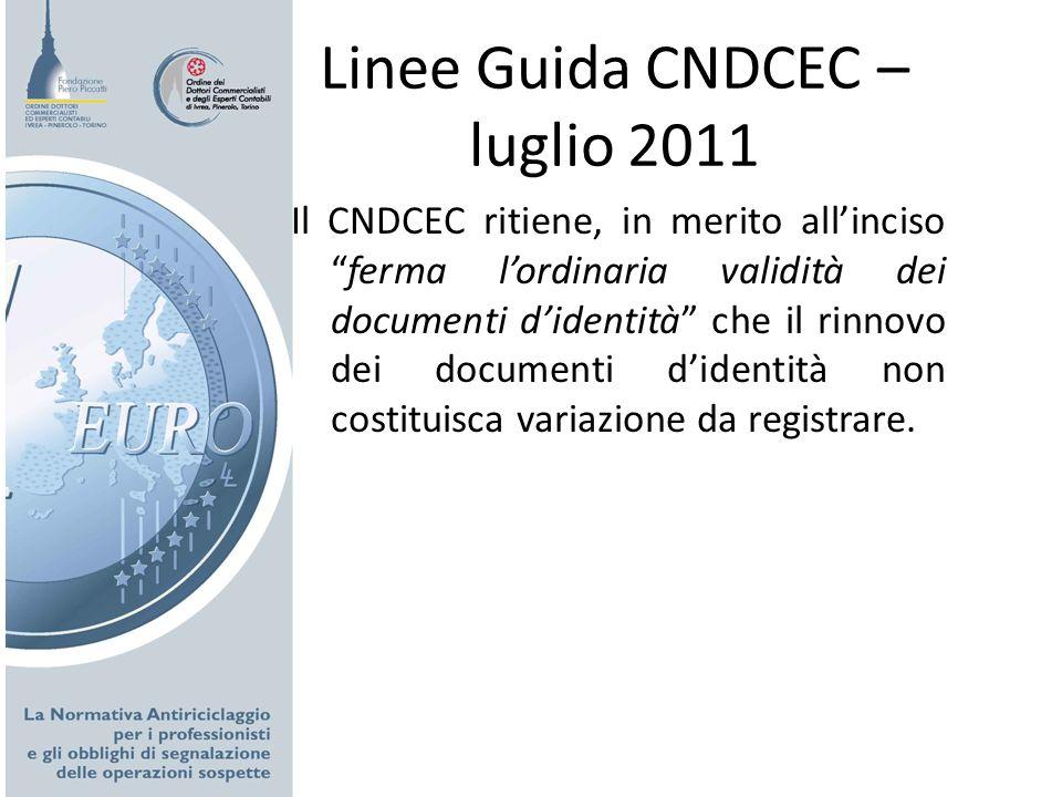 Linee Guida CNDCEC – luglio 2011 Il CNDCEC ritiene, in merito allincisoferma lordinaria validità dei documenti didentità che il rinnovo dei documenti