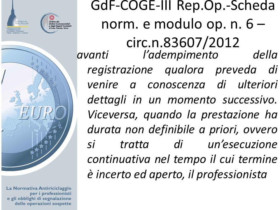 GdF-COGE-III Rep.Op.-Scheda norm. e modulo op. n. 6 – circ.n.83607/2012 avanti ladempimento della registrazione qualora preveda di venire a conoscenza