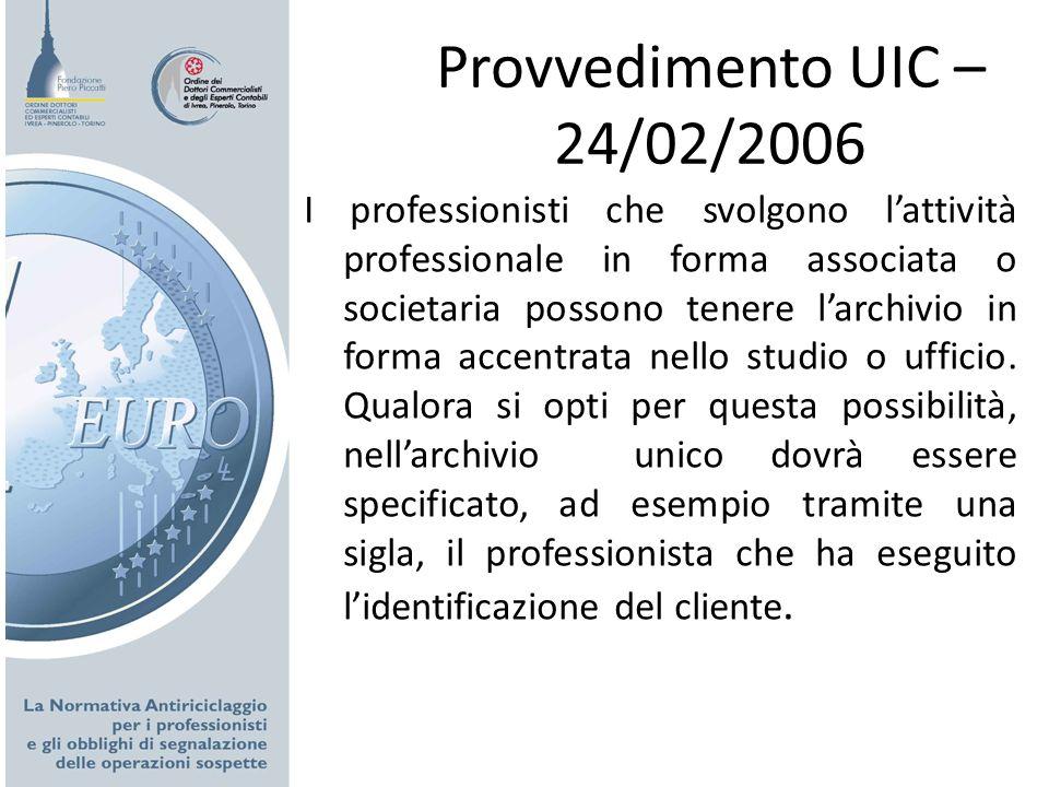 Provvedimento UIC – 24/02/2006 I professionisti che svolgono lattività professionale in forma associata o societaria possono tenere larchivio in forma