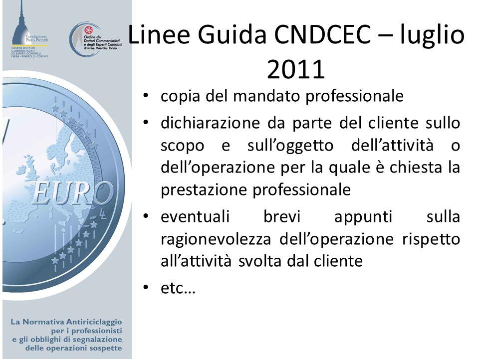 Linee Guida CNDCEC – luglio 2011 copia del mandato professionale dichiarazione da parte del cliente sullo scopo e sulloggetto dellattività o dellopera