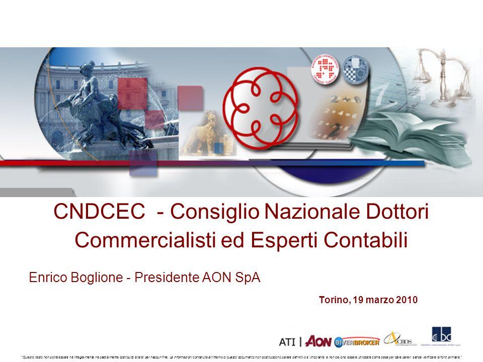 Obiettivo strategico CNDCEC Ottenere la migliore assicurazione di responsabilità civile professionale per i Dottori Commercialisti ed Esperti Contabili