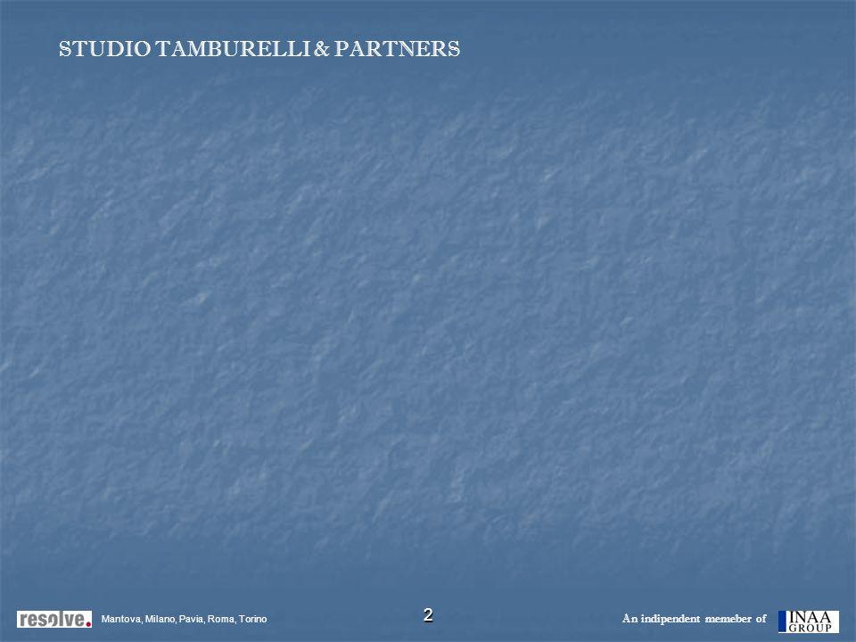 2 Mantova, Milano, Pavia, Roma, Torino An indipendent memeber of STUDIO TAMBURELLI & PARTNERS