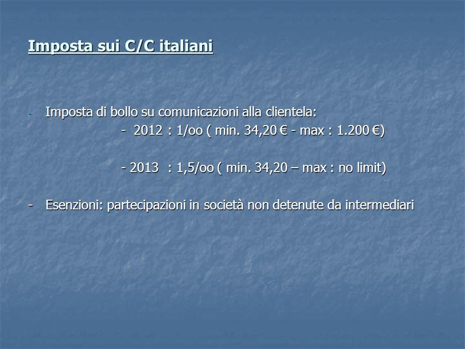 Imposta sui C/C italiani - Imposta di bollo su comunicazioni alla clientela: - 2012: 1/oo ( min.