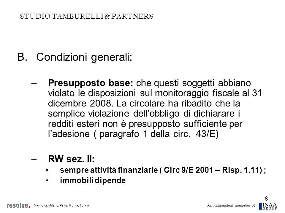 29 F.Casi pratici: Lo scudo degli immobili Possesso: –Da questi principi deriva linterpretazione della circolare 9/E del 2002 che aveva stabilito lobbligo di indicare gli immobili nel modello RW solo se produttivi di reddito in Italia.