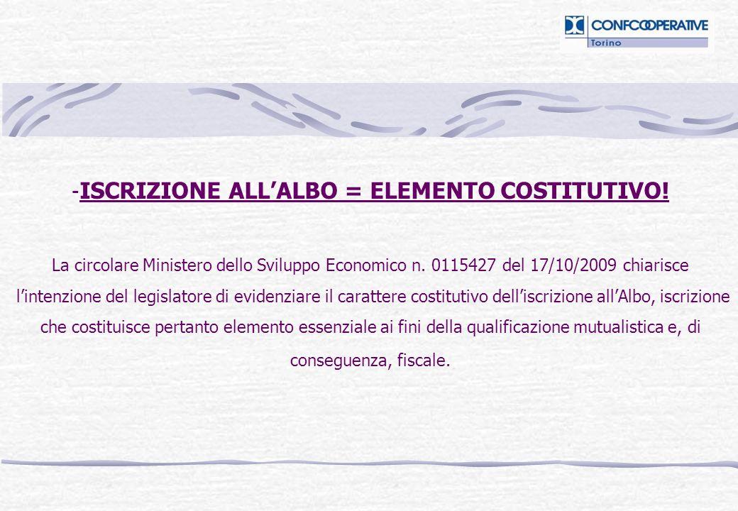 - ISCRIZIONE ALLALBO = ELEMENTO COSTITUTIVO! La circolare Ministero dello Sviluppo Economico n. 0115427 del 17/10/2009 chiarisce lintenzione del legis