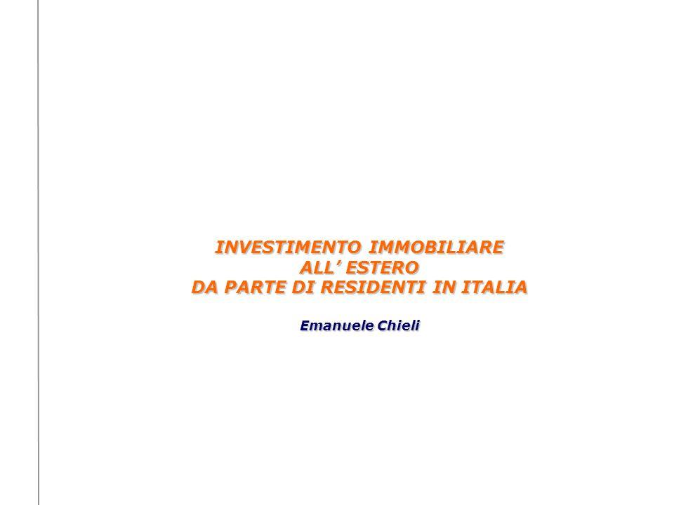 INVESTIMENTO IMMOBILIARE ALL ESTERO DA PARTE DI RESIDENTI IN ITALIA Emanuele Chieli