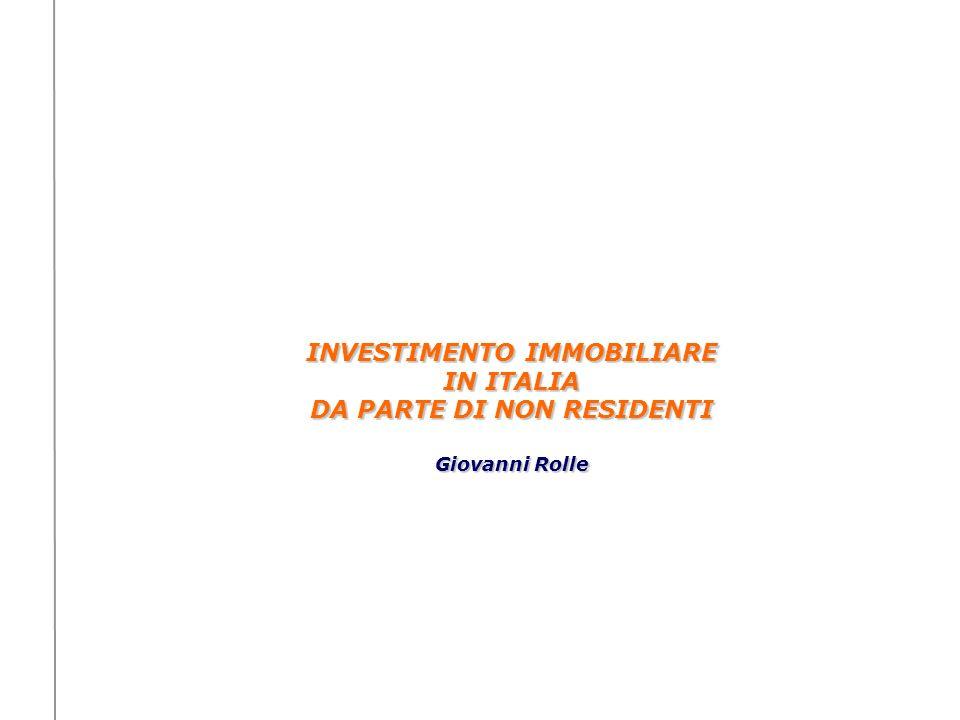 INVESTIMENTO IMMOBILIARE IN ITALIA DA PARTE DI NON RESIDENTI Giovanni Rolle