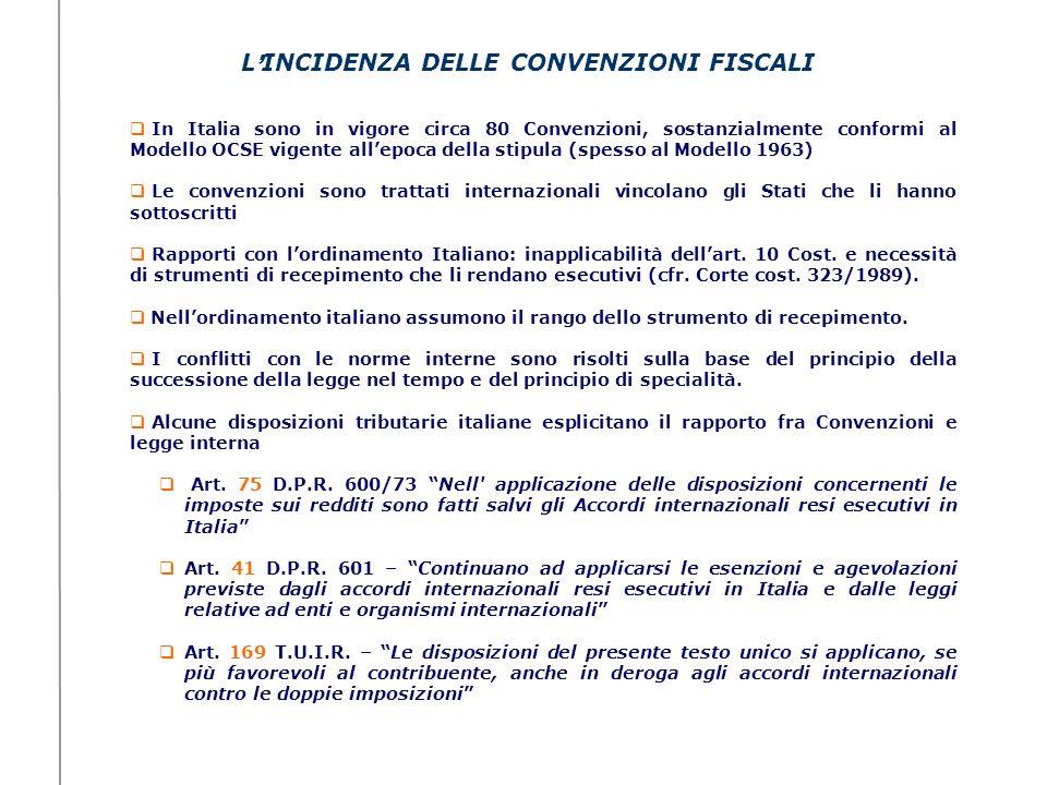 In Italia sono in vigore circa 80 Convenzioni, sostanzialmente conformi al Modello OCSE vigente allepoca della stipula (spesso al Modello 1963) Le con