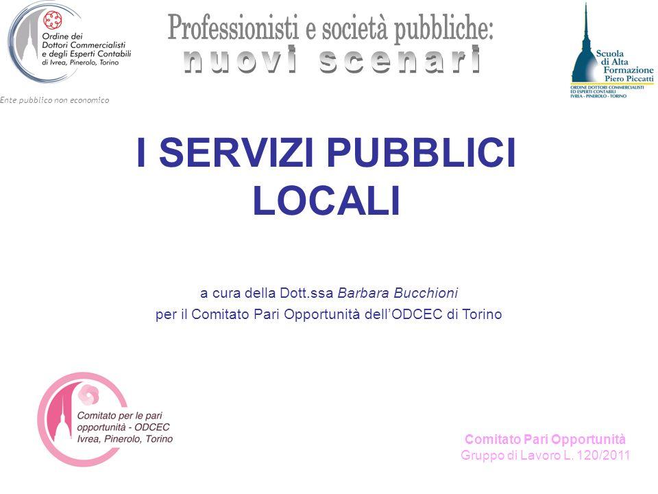 Ente pubblico non economico Comitato Pari Opportunità Gruppo di Lavoro L. 120/2011 a cura della Dott.ssa Barbara Bucchioni per il Comitato Pari Opport