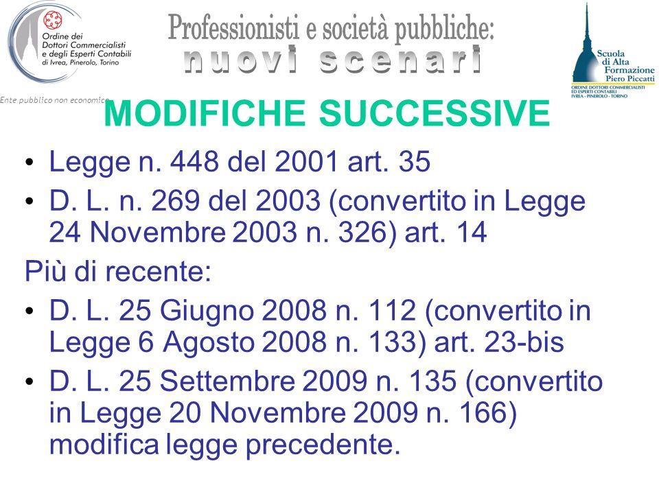 Ente pubblico non economico MODIFICHE SUCCESSIVE Legge n. 448 del 2001 art. 35 D. L. n. 269 del 2003 (convertito in Legge 24 Novembre 2003 n. 326) art