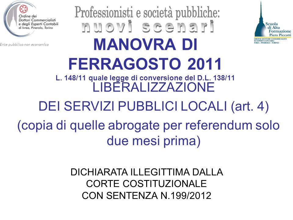 Ente pubblico non economico MANOVRA DI FERRAGOSTO 2011 L. 148/11 quale legge di conversione del D.L. 138/11 LIBERALIZZAZIONE DEI SERVIZI PUBBLICI LOCA