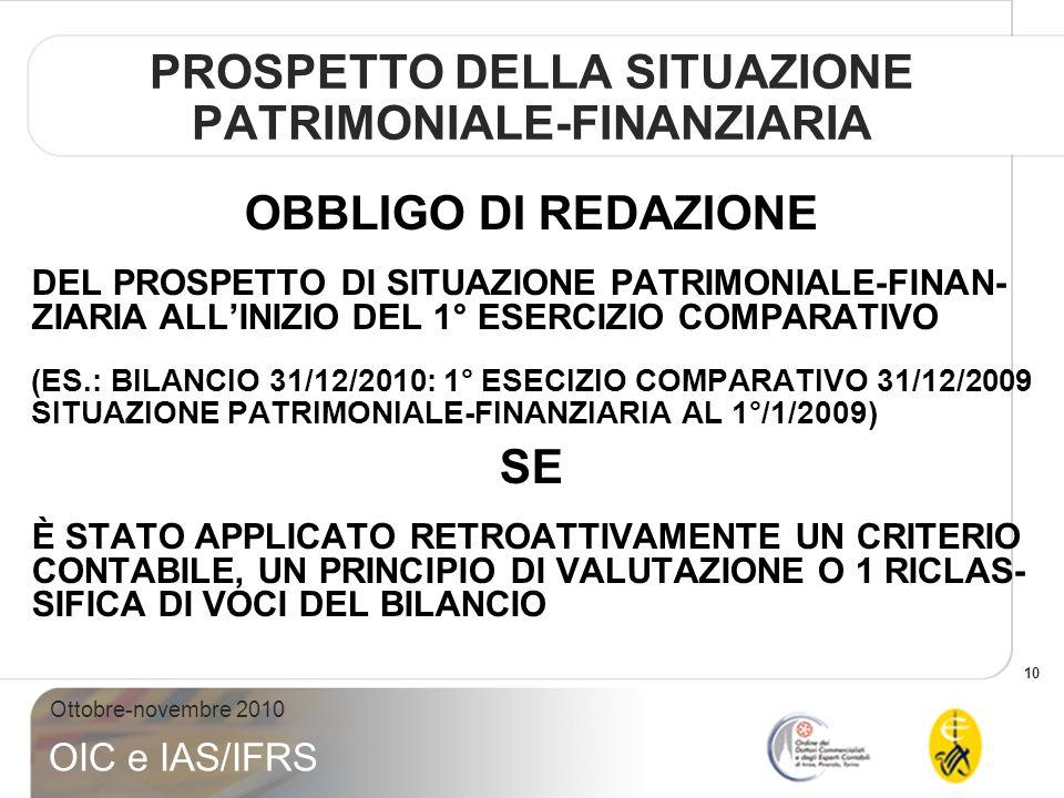 11 Ottobre-novembre 2010 OIC e IAS/IFRS PROSPETTO DI CONTO ECONOMICO COMPLESSIVO CONTIENE LE SEGUENTI CLASSI DI VALORI: 1.UTILE (PERDITA) DESERCIZIO 2.ALTRE COMPONENTI DI CONTO ECONOMICO COMPLESSIVO (OCI – OTHER COMPREHENSIVE INCOME)