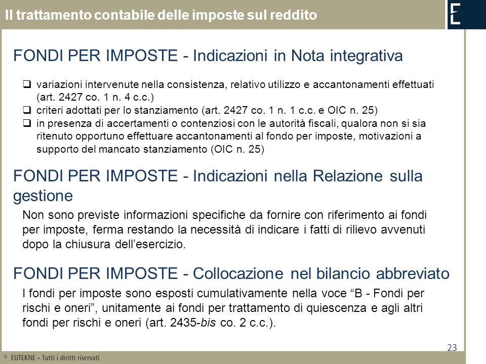 23 Il trattamento contabile delle imposte sul reddito FONDI PER IMPOSTE - Indicazioni in Nota integrativa variazioni intervenute nella consistenza, re