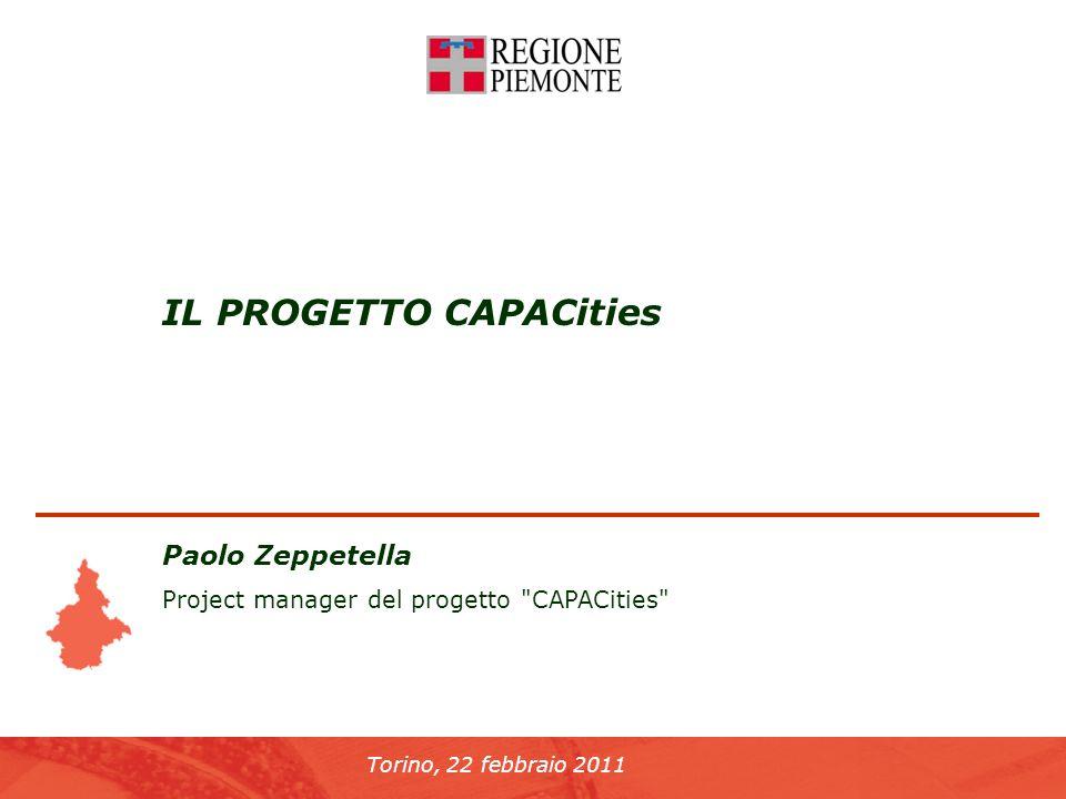 Torino, 22 febbraio 2011 IL PROGETTO CAPACities Paolo Zeppetella Project manager del progetto CAPACities