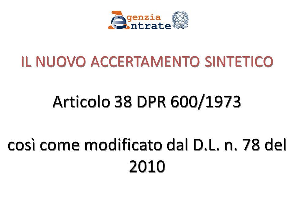 IL NUOVO ACCERTAMENTO SINTETICO Articolo 38 DPR 600/1973 così come modificato dal D.L.
