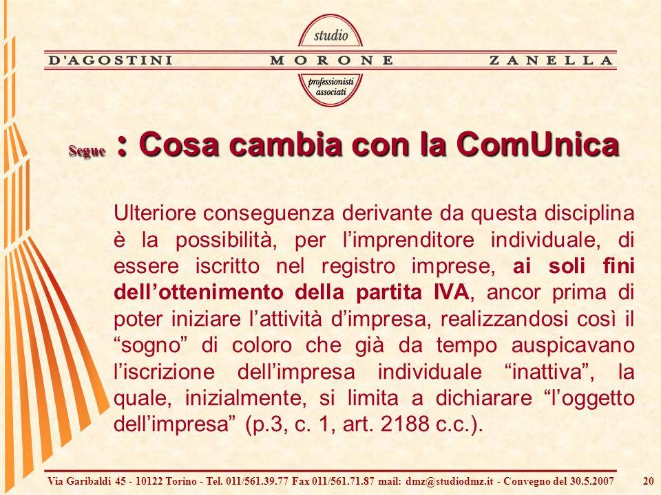 Via Garibaldi 45 - 10122 Torino - Tel. 011/561.39.77 Fax 011/561.71.87 mail: dmz@studiodmz.it - Convegno del 30.5.200720 Ulteriore conseguenza derivan