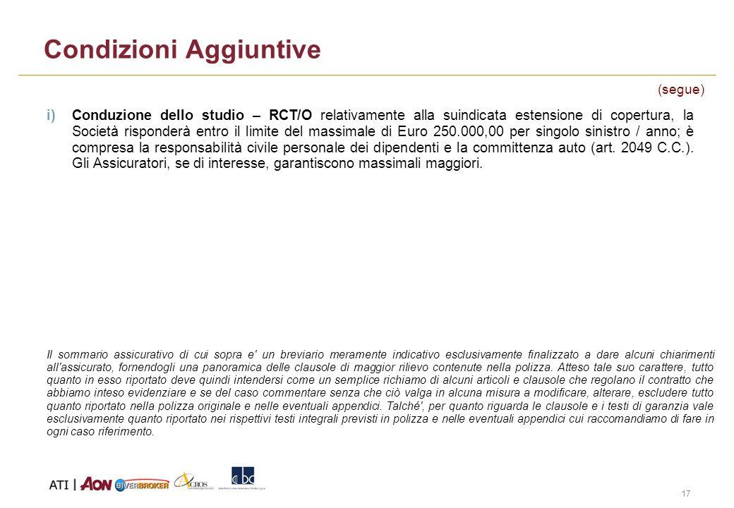 17 i)Conduzione dello studio – RCT/O relativamente alla suindicata estensione di copertura, la Società risponderà entro il limite del massimale di Eur
