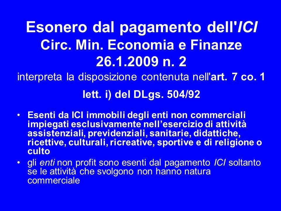 Esonero dal pagamento dell'ICI Circ. Min. Economia e Finanze 26.1.2009 n. 2 interpreta la disposizione contenuta nell'art. 7 co. 1 lett. i) del DLgs.