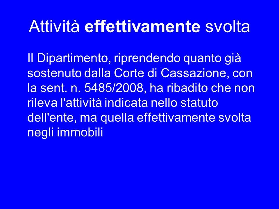 Attività effettivamente svolta Il Dipartimento, riprendendo quanto già sostenuto dalla Corte di Cassazione, con la sent. n. 5485/2008, ha ribadito che