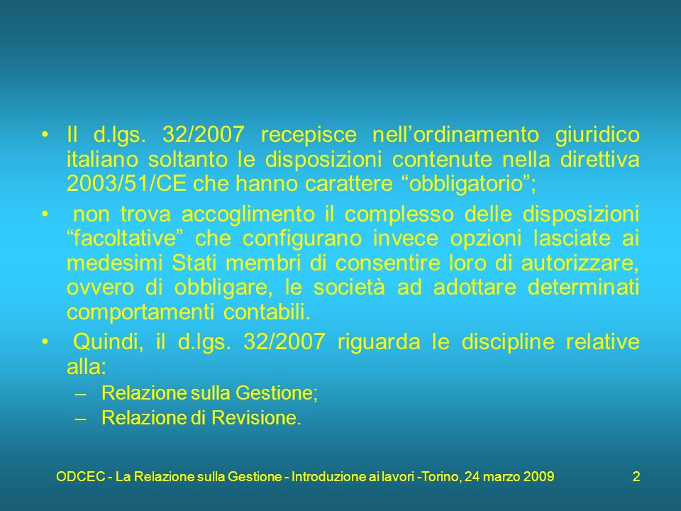 ODCEC - La Relazione sulla Gestione - Introduzione ai lavori -Torino, 24 marzo 2009 13 Il d.lgs.