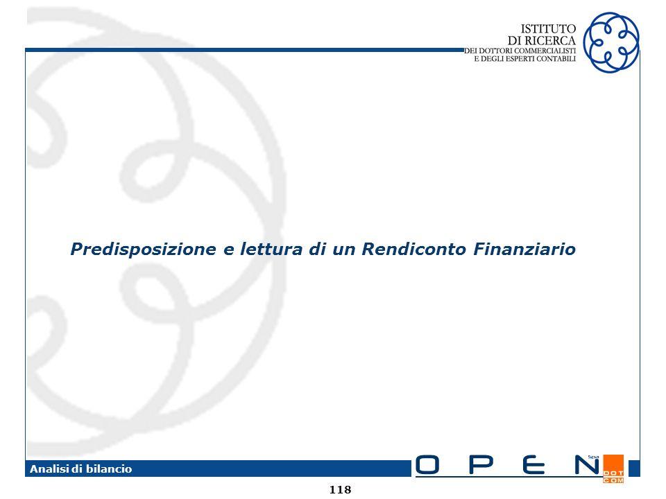 118 Analisi di bilancio Predisposizione e lettura di un Rendiconto Finanziario