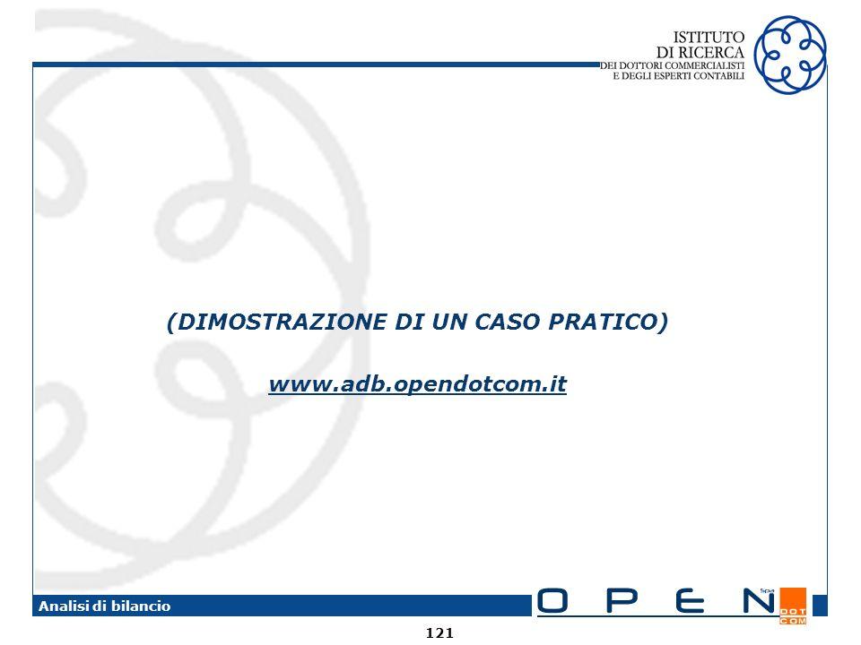 121 Analisi di bilancio (DIMOSTRAZIONE DI UN CASO PRATICO) www.adb.opendotcom.it