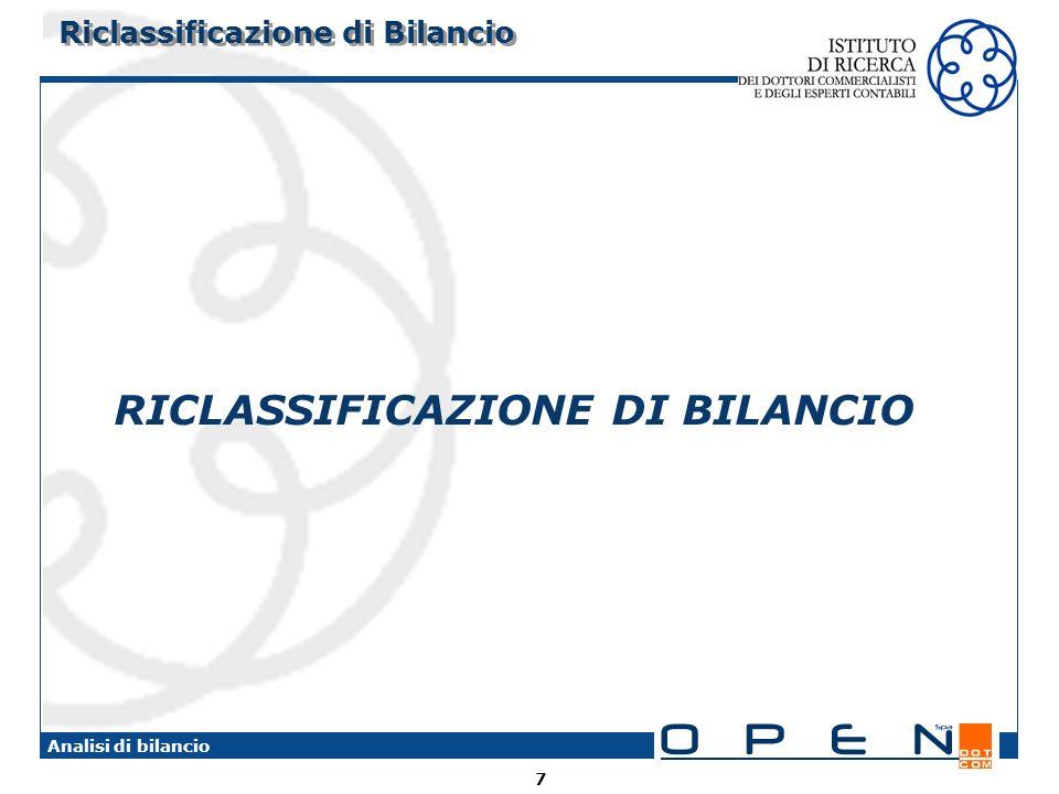 7 Analisi di bilancio Riclassificazione di Bilancio RICLASSIFICAZIONE DI BILANCIO