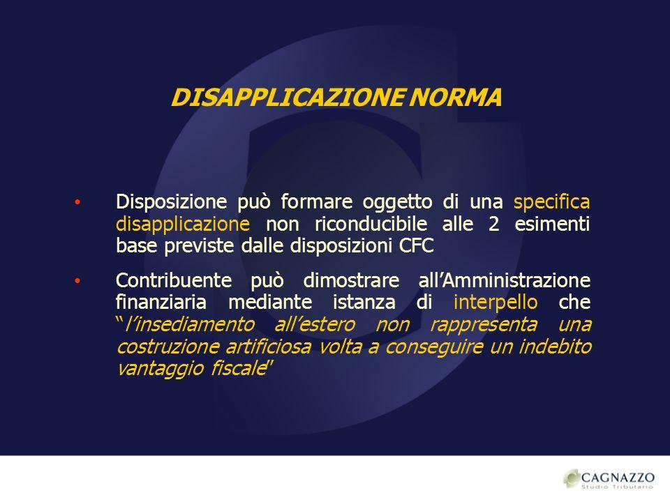 DISAPPLICAZIONE NORMA Disposizione può formare oggetto di una specifica disapplicazione non riconducibile alle 2 esimenti base previste dalle disposiz