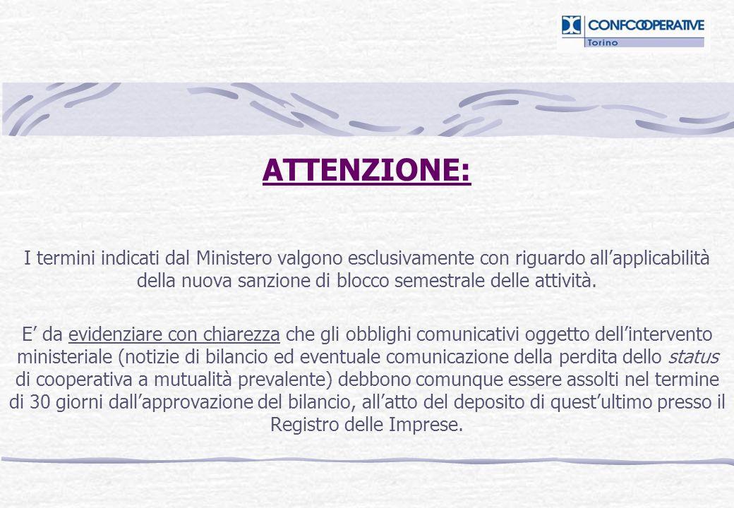 ATTENZIONE: I termini indicati dal Ministero valgono esclusivamente con riguardo allapplicabilità della nuova sanzione di blocco semestrale delle attività.