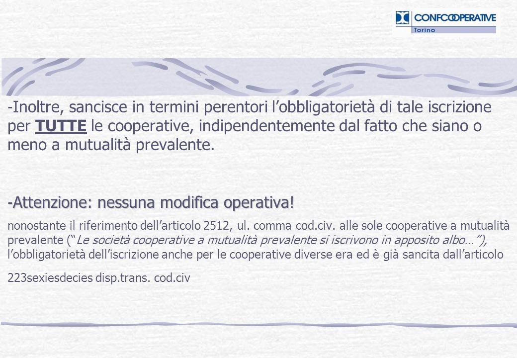 CONSEGUENZE MANCATA ISCRIZIONE: perdita del diritto al godimento delle agevolazioni fiscali (D.Lgs 2 agosto 2002, n.