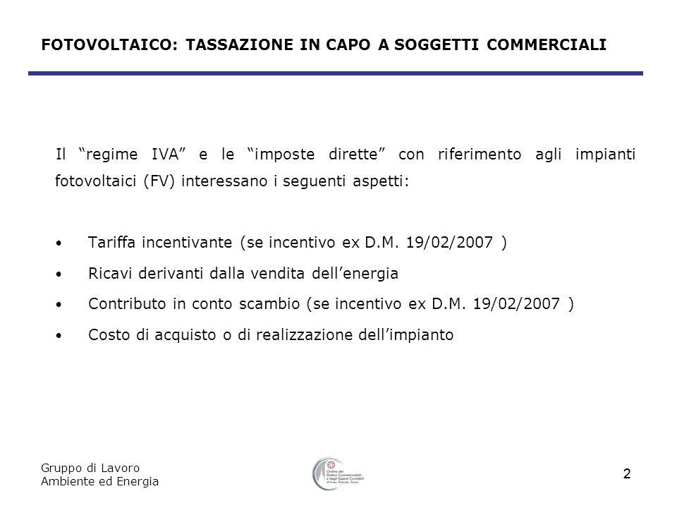 Gruppo di Lavoro Ambiente ed Energia 13 DISCIPLINA IVA Importazione Ai sensi della lettera g-bis) dellart.