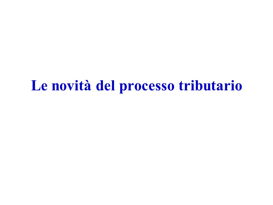 Le novità del processo tributario legal mail – nota discrizione – processo telematico Articolo 22 (Costituzione in giudizio del ricorrente) decreto legislativo 31 dicembre 1992, n.