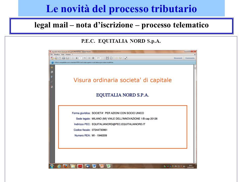 Le novità del processo tributario legal mail – nota discrizione – processo telematico P.E.C. EQUITALIA NORD S.p.A.