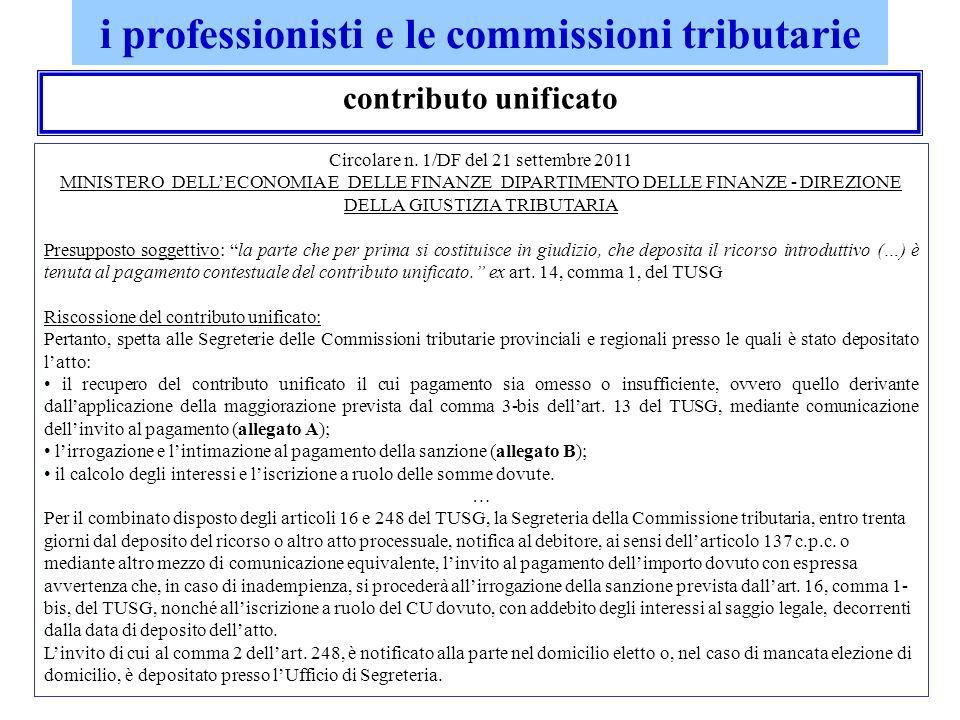 i professionisti e le commissioni tributarie contributo unificato Circolare n. 1/DF del 21 settembre 2011 MINISTERO DELLECONOMIA E DELLE FINANZE DIPAR