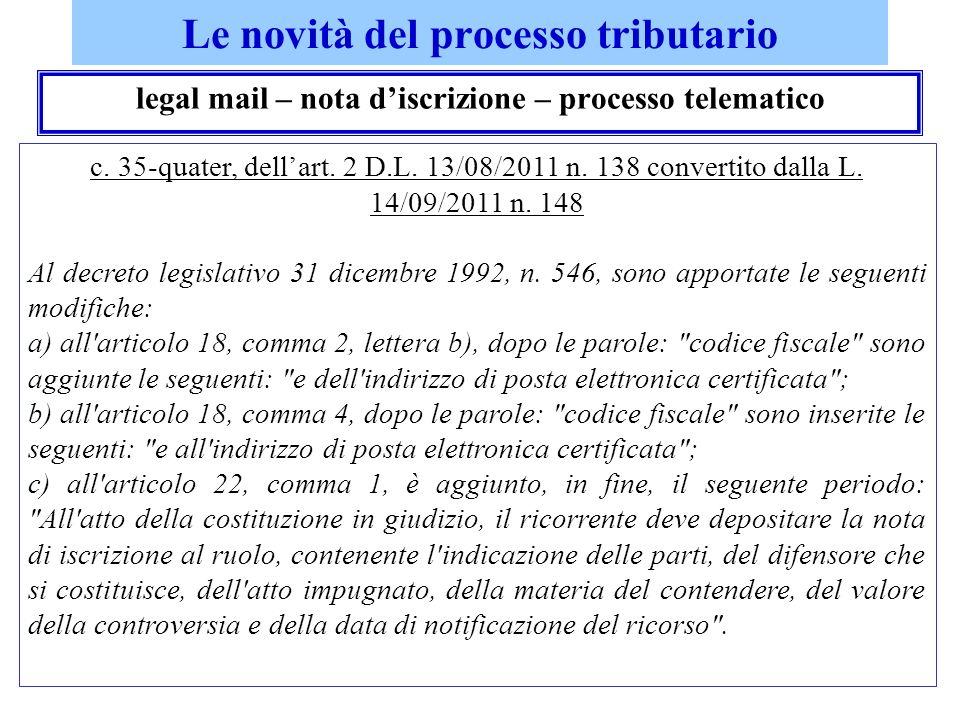 Le novità del processo tributario legal mail – nota discrizione – processo telematico c. 35-quater, dellart. 2 D.L. 13/08/2011 n. 138 convertito dalla
