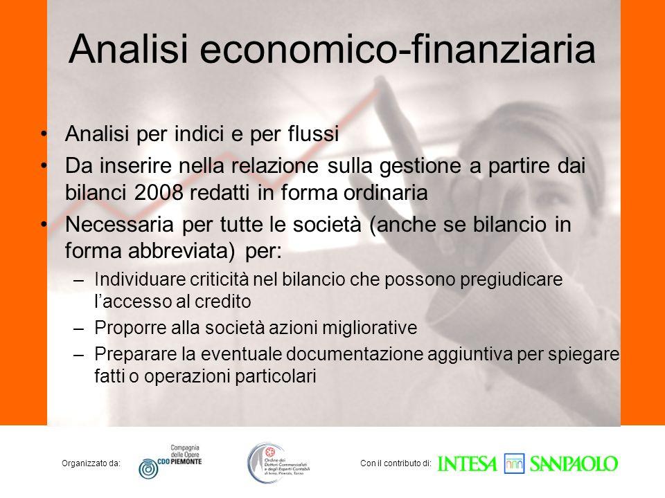 Organizzato da:Con il contributo di: Analisi economico-finanziaria Analisi per indici e per flussi Da inserire nella relazione sulla gestione a partir