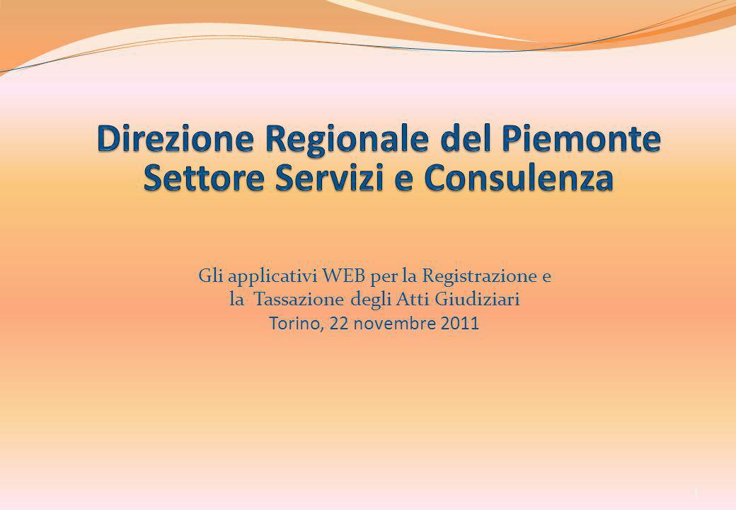 Gli applicativi WEB per la Registrazione e la Tassazione degli Atti Giudiziari Torino, 22 novembre 2011 1
